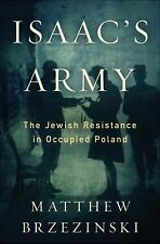 Isaac's Army : A Story of Courage and Survival in Nazi-Occupied Poland by...