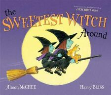 The Sweetest Witch Around by Alison McGhee (2014, Picture Book)