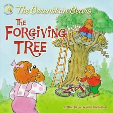 Berenstain Bears and the Forgiving Tree: by Jan Berenstain and Mike...