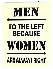 MEN TO THE LEFT BECAUSE WOMEN ARE ALWAYS RIGHT EMBOSSED WOOD SIGN BATHROOM FUNNY