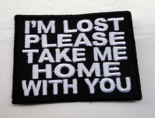 P3 I'm Lost Please Take Me Home...Funny Humour Iron on Patch Laugh Biker