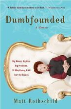 Dumbfounded: Big Money. Big Hair. Big Problems. Or Why Having It All Isn't for S