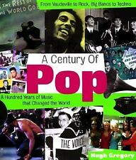 A Century of Pop: One Hundred Years of Music That Changed the World