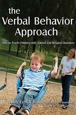 The Verbal Behavior Approach How to Teach Children with Autism and Related Book