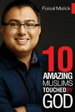 10 Amazing Muslims Touched by God by Faisal Malick (2012)