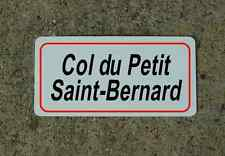 Col du Petit Saint-Bernard ROAD SIGN METAL TOUR DE FRANCE Bike Race ROUTE