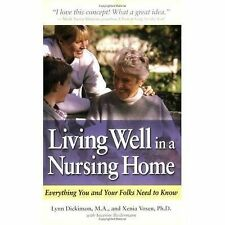 LIVING WELL IN A NURSING HOME: Everything You and Your Folks Need to Know,Lynn D