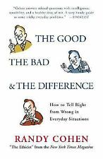 The Good, the Bad and the Difference : How to Tell Right from Wrong in...
