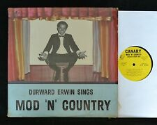 OBSCURE COUNTRY POP Durward Erwin Sings Mod 'n' Country Canary Record Co. 6710