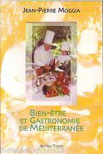 Bien-Être Et Gastronomie De Méditerranée cuisine Jean-Pierre Moggia