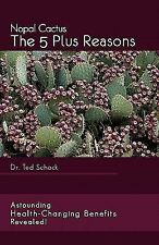 Nopal Cactus The 5 Plus Reasons: Astounding Health-Changing Benefits Revealed!,