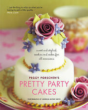 Pretty Party Cakes: Sweet and Stylish Cookies and C..., Peggy Porschen, Hardback