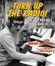 Turn Up the Radio!: Rock, Pop, and Roll in Los Angeles 1956–1972-ExLibrary