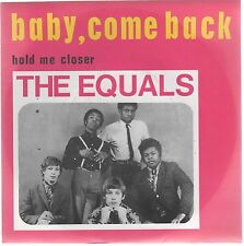 "THE EQUALS BABY, COME BACK / HOLD ME CLOSER 7"" 45 GIRI"