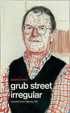 Grub Street Irregular: Scenes from Literary Life,Jeremy Lewis,New Book mon000000