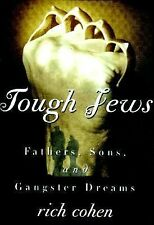 Tough Jews: Fathers, Sons, and Gangster Dreams - Cohen, Rich - Hardcover