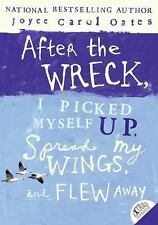 After the Wreck, I Picked Myself Up, Spread My Wings, and Flew Away by Joyce...