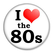 """I Love The 80s 25mm 1"""" Pin Badge Button 80's Eighties Disco"""