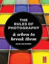 The Rules of Photography and When to Break Them by Haje Jan Kamps (2012,...