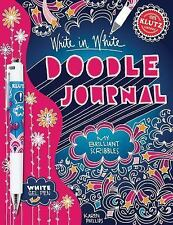 Write in White Doodle Journal : My Brilliant Scribbles by Karen Phillips...