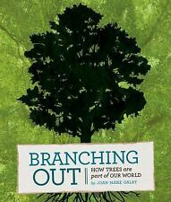 Branching Out : How Trees Are Part of Our World by Joan Marie Galat (2014,...