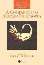 Blackwell Companions to Philosophy: A Companion to African Philosophy 7...
