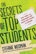 Secrets of Top Students : Tips, Tools, and Techniques for Acing High School...