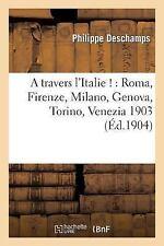 Histoire: A Travers L'Italie ! : Roma, Firenze, Milano, Genova, Torino,...