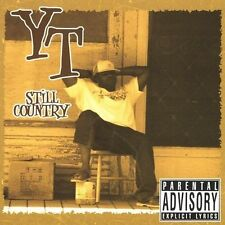 Still Country [PA] by YT (CD, Feb-2005, Full Stomach Entertainment)