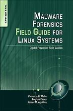 Malware Forensics Field Guide for Linux Systems : Digital Forensics Field...
