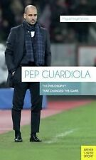 Pep Guardiola: The Philosophy That Changed The Game, Miguel Angel Violan, Good B