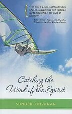 CATCHING THE WIND OF THE SPIRIT - SUNDER KRISHNAN (PAPERBACK) NEW