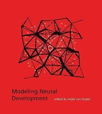 Modeling Neural Development (Developmental Cognitive Neuroscience) Van Ooyen, A