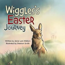 Wiggles's Easter Journey by Jamie Lynn Walters (2015, Paperback / Paperback)
