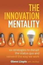 The Innovation Mentality 6 Strategies to Disrupt the Status Quo W Cleon Skousen
