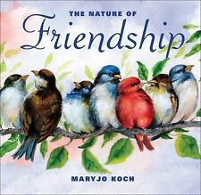 The Nature of Friendship by Maryjo Koch (2009, Hardcover)