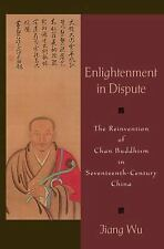 Enlightenment in Dispute: The Reinvention of Chan Buddhism in Seventeenth-Centur
