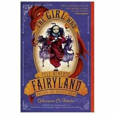 The Girl Who Fell Beneath Fairyland and Led the Revels There, C. M. Valente