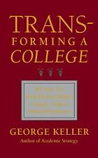 Transforming a College: The Story of a Little-Known College's Strategic Climb to