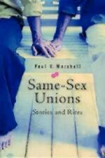 Same Sex Unions : Stories and Rites by Paul V. Marshall (Paperback) BRAND NEW