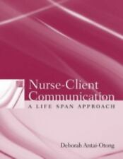 Nurse-Client Communication: A Life Span Approach-ExLibrary