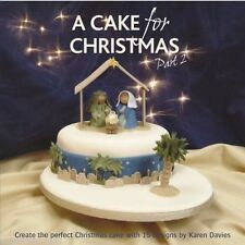 A cake for Christmas book part 2 by Karen Davies cake decorating book.