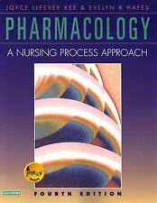 Pharmacology : A Nursing Process Approach by Joyce LeFever Kee and Evelyn R....