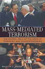 Mass-Mediated Terrorism: The Central Role of the Media in Terrorism an-ExLibrary