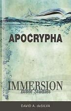 Immersion Bible Studies--Apocrypha by David deSilva (2013, Paperback)