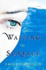 Waiting to Surface: A Novel, Emily Listfield, 141653783X, Book, Very Good