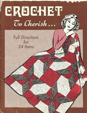 Crochet to Cherish Directions for 24 Items Vtg 39 pgs from Needlework Library