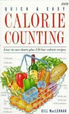 Quick and Easy Calorie Counting : With Easy-to-Use Charts Plus 150...