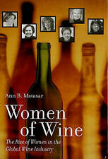 Women of Wine – The Rise of Women in the Global Wine Industry, Ann B Matas
