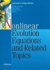 Nonlinear Evolution Equations and Related Topics : Dedicated to Philippe...